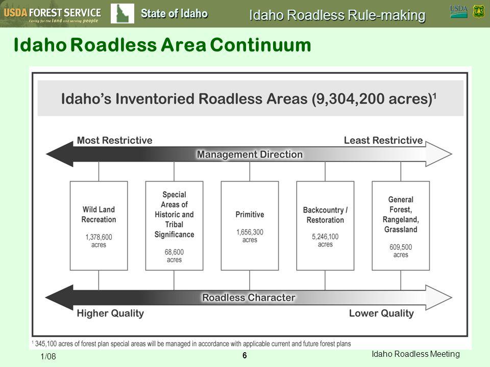 6 Idaho Roadless Meeting 1/08 State of Idaho Idaho Roadless Rule-making Idaho Roadless Area Continuum