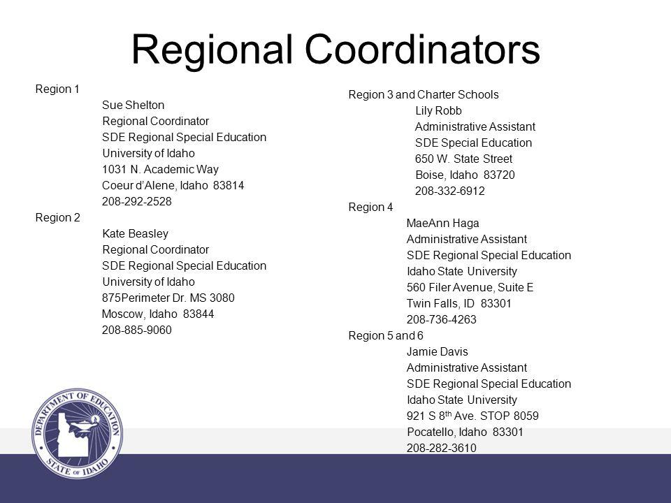 Regional Coordinators Region 1 Sue Shelton Regional Coordinator SDE Regional Special Education University of Idaho 1031 N. Academic Way Coeur d'Alene,