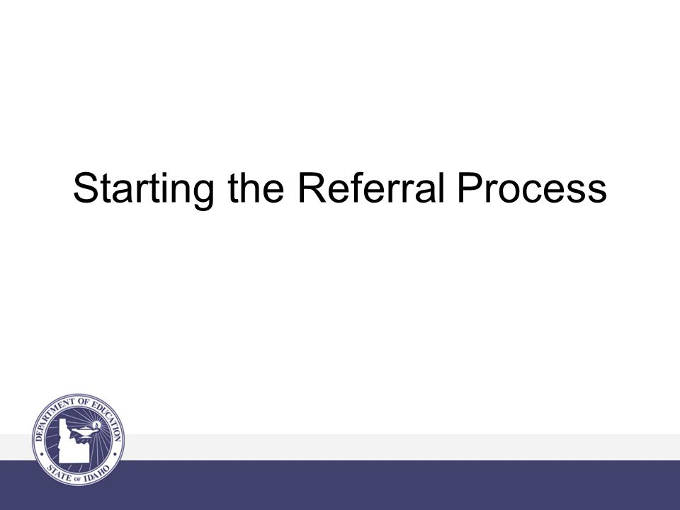 Starting the Referral Process