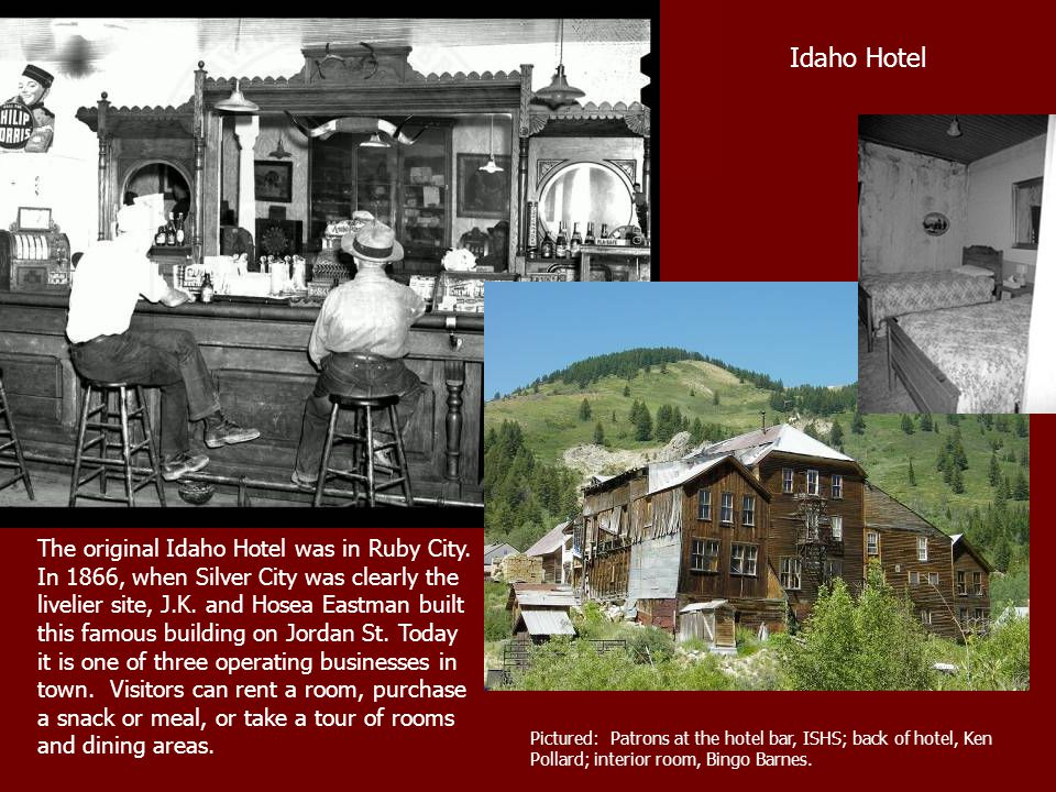 The original Idaho Hotel was in Ruby City.