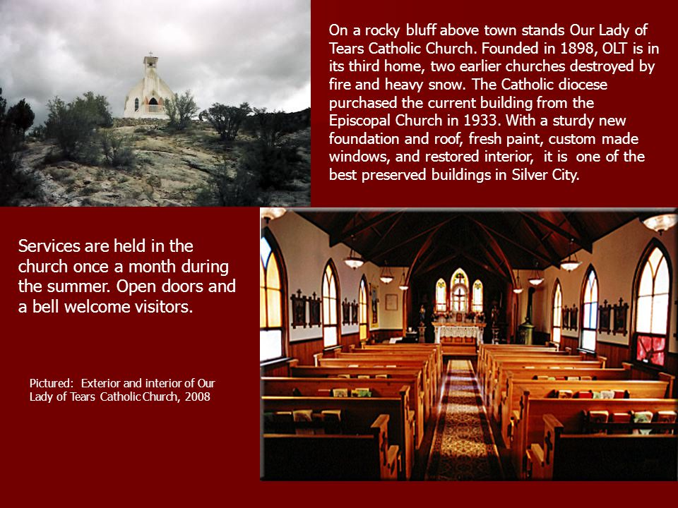 On a rocky bluff above town stands Our Lady of Tears Catholic Church.