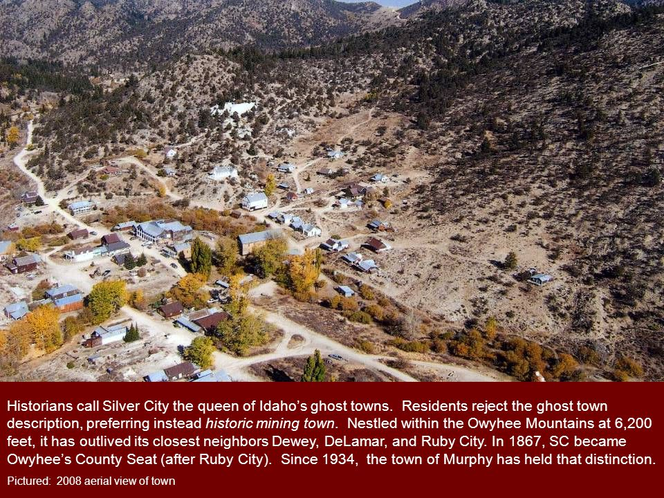 Historians call Silver City the queen of Idaho's ghost towns.