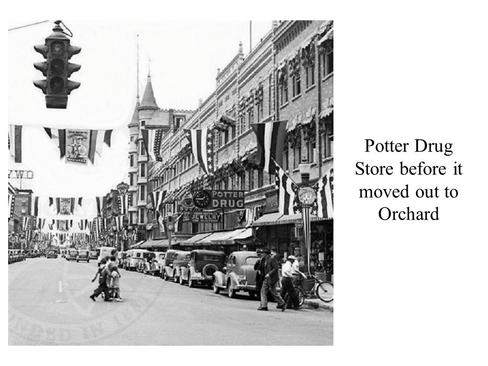 Potter Drug Store before it moved out to Orchard