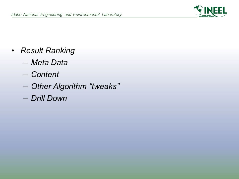 """Result Ranking –Meta Data –Content –Other Algorithm """"tweaks"""" –Drill Down"""