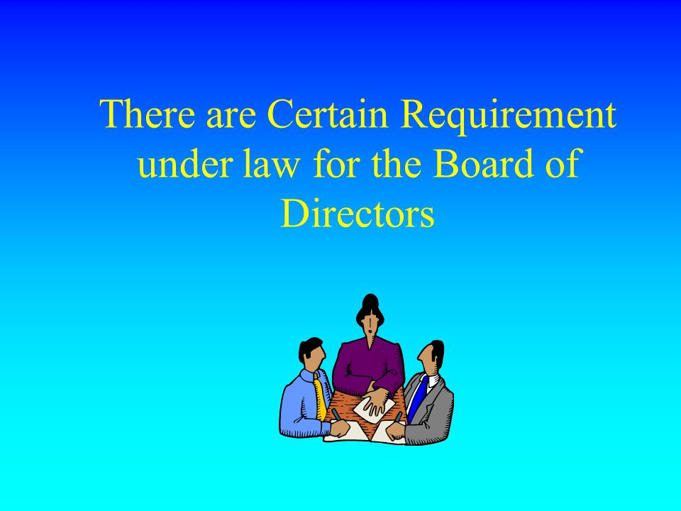 Corporation Requirements Articles of Incorporation By-Laws Board of Directors