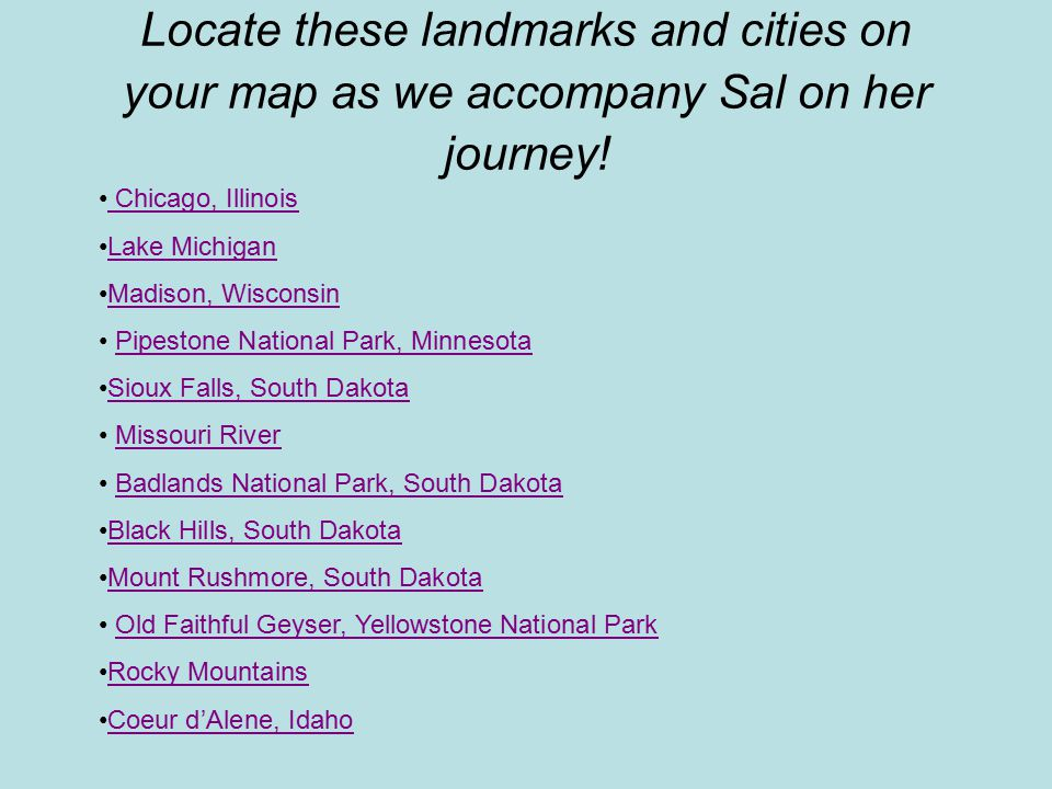 Locate these landmarks and cities on your map as we accompany Sal on her journey.