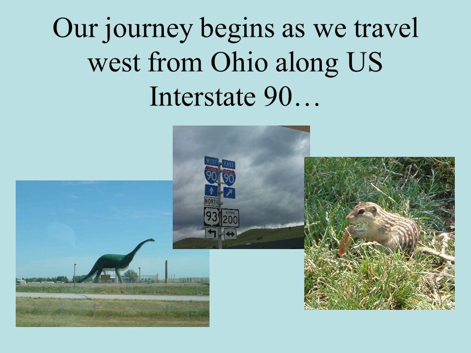 Our journey begins as we travel west from Ohio along US Interstate 90…