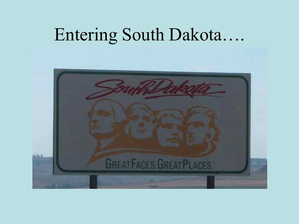Entering South Dakota….