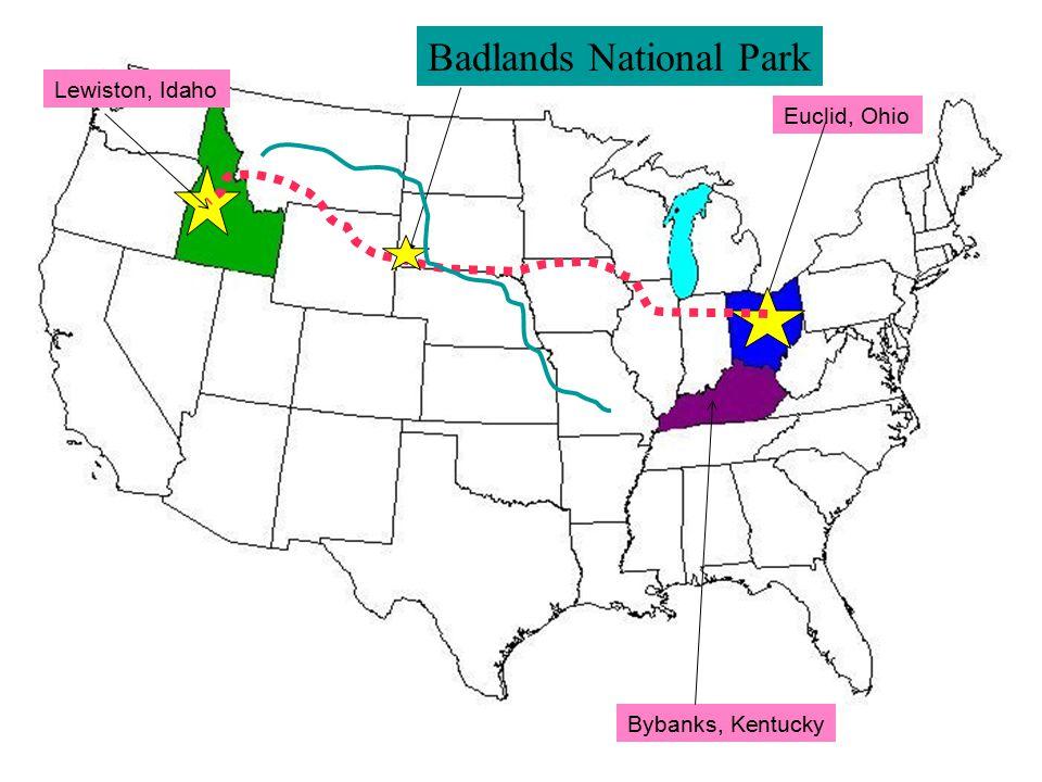 Lewiston, Idaho Euclid, Ohio Bybanks, Kentucky Badlands National Park