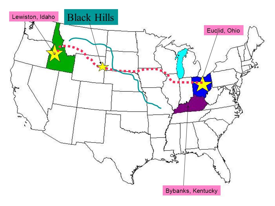 Lewiston, Idaho Euclid, Ohio Bybanks, Kentucky Black Hills