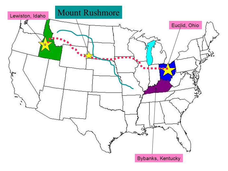 Lewiston, Idaho Euclid, Ohio Bybanks, Kentucky Mount Rushmore