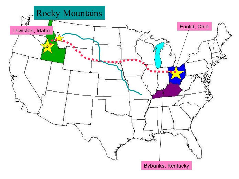Lewiston, Idaho Euclid, Ohio Bybanks, Kentucky Rocky Mountains