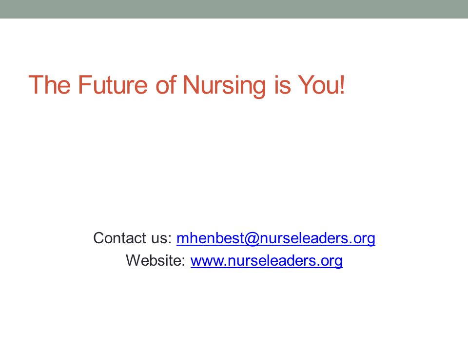 The Future of Nursing is You.