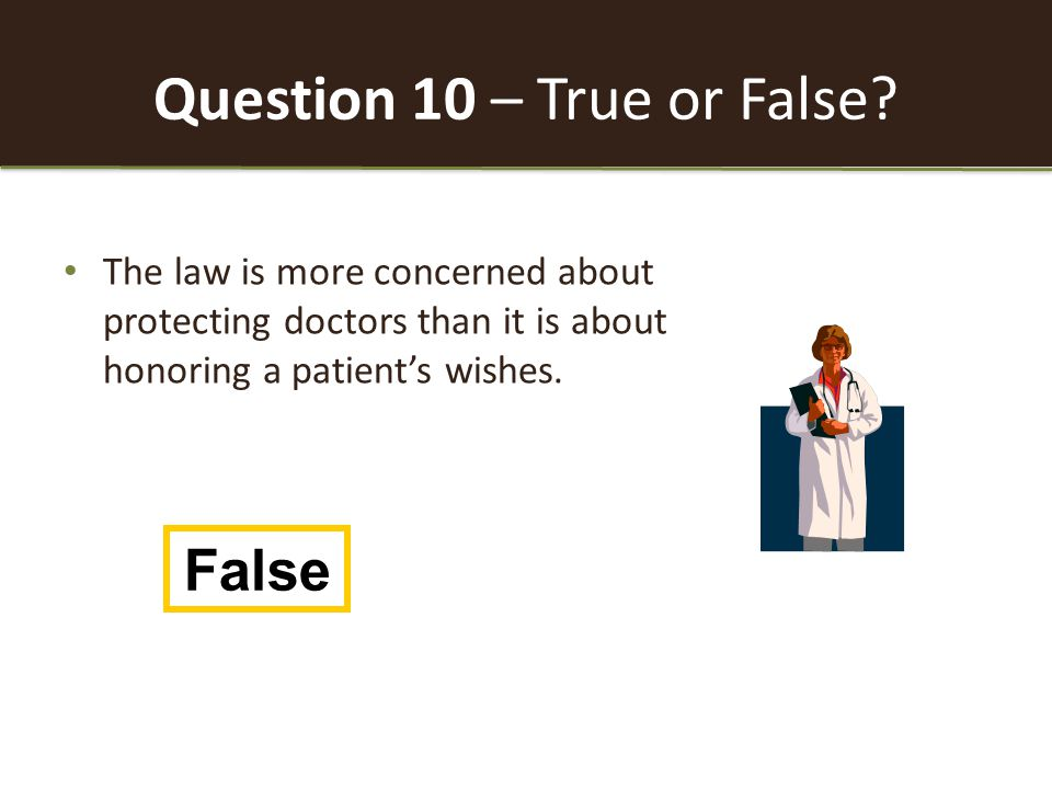 Question 10 – True or False.
