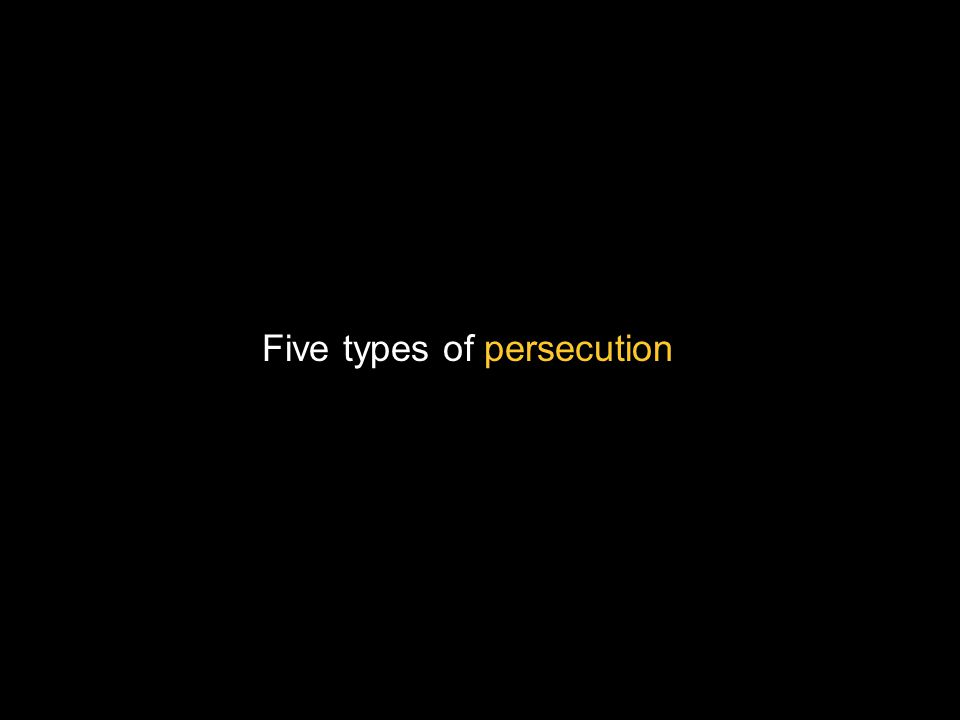 Five types of persecution