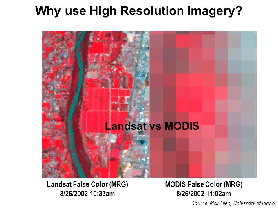 Landsat False Color (MRG) 8/26/2002 10:33am MODIS False Color (MRG) 8/26/2002 11:02am Landsat vs MODIS Why use High Resolution Imagery.
