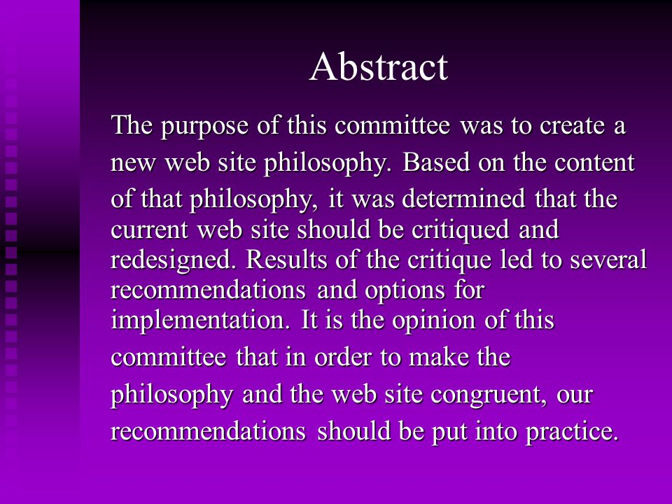 Abstract The purpose of this committee was to create a new web site philosophy.