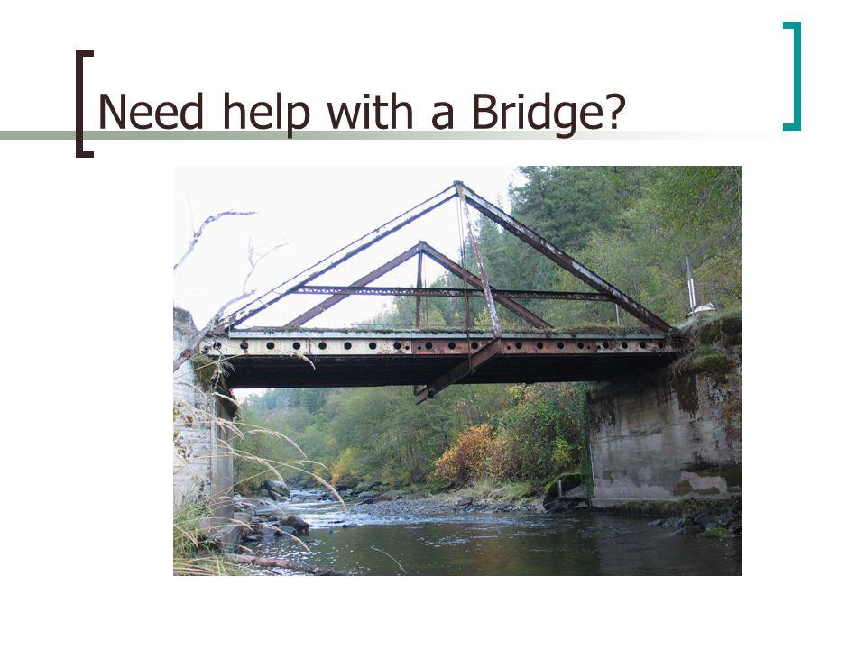 Need help with a Bridge