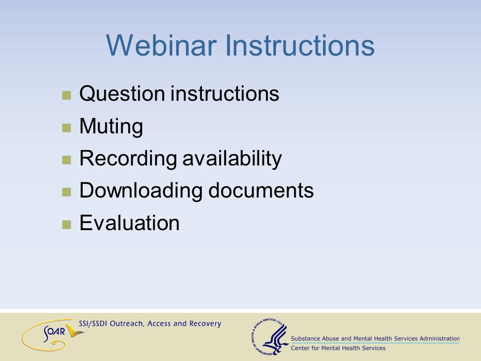 Webinar Instructions Question instructions Muting Recording availability Downloading documents Evaluation