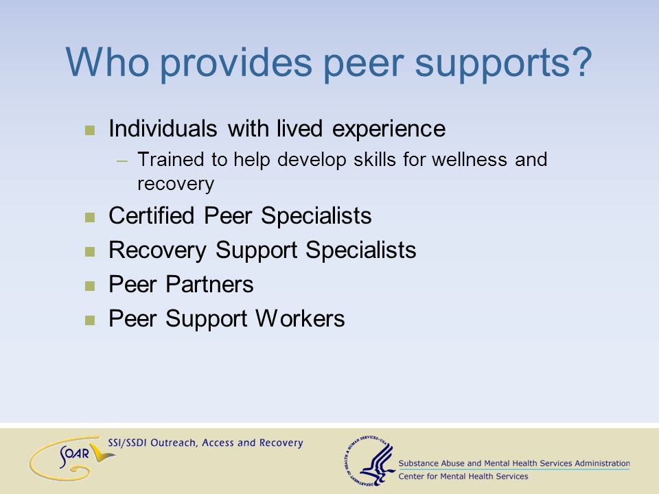 Where do you find peer supports.