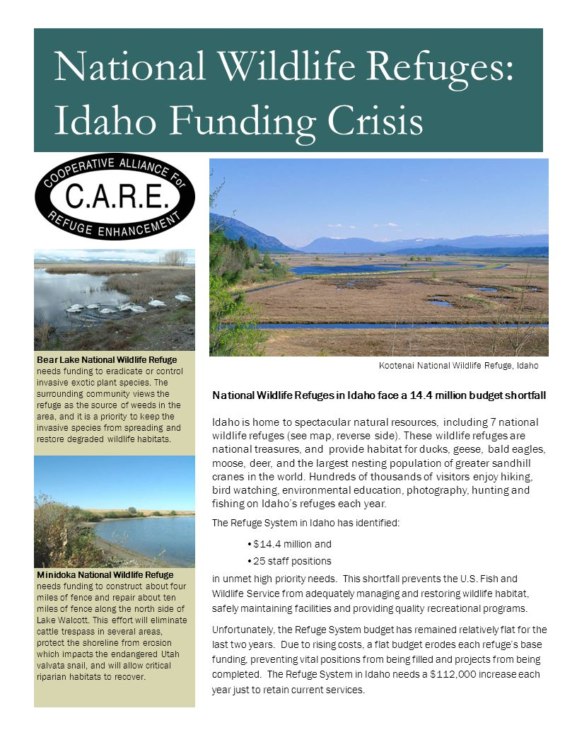 National Wildlife Refuges in Idaho face a 14.4 million budget shortfall Idaho is home to spectacular natural resources, including 7 national wildlife refuges (see map, reverse side).