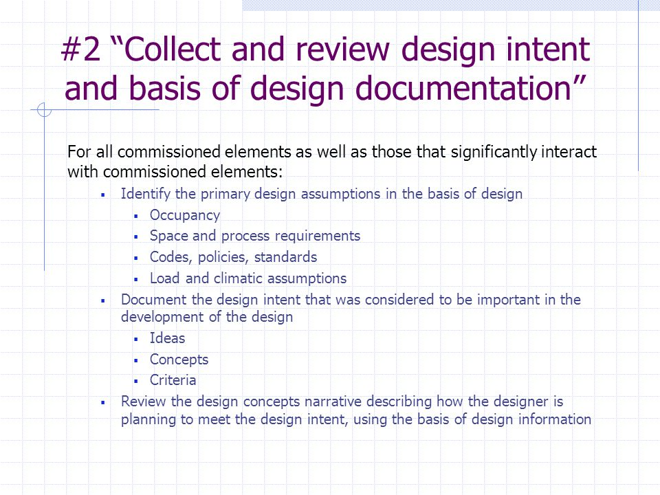 """#2 """"Collect and review design intent and basis of design documentation"""" For all commissioned elements as well as those that significantly interact wit"""