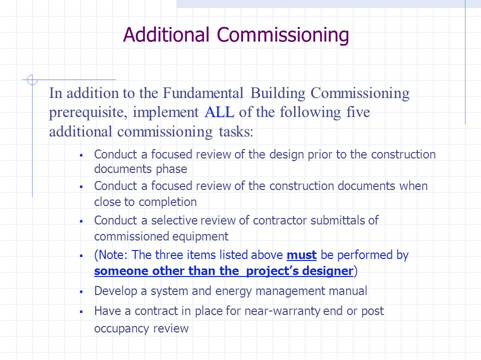  Conduct a focused review of the design prior to the construction documents phase  Conduct a focused review of the construction documents when close