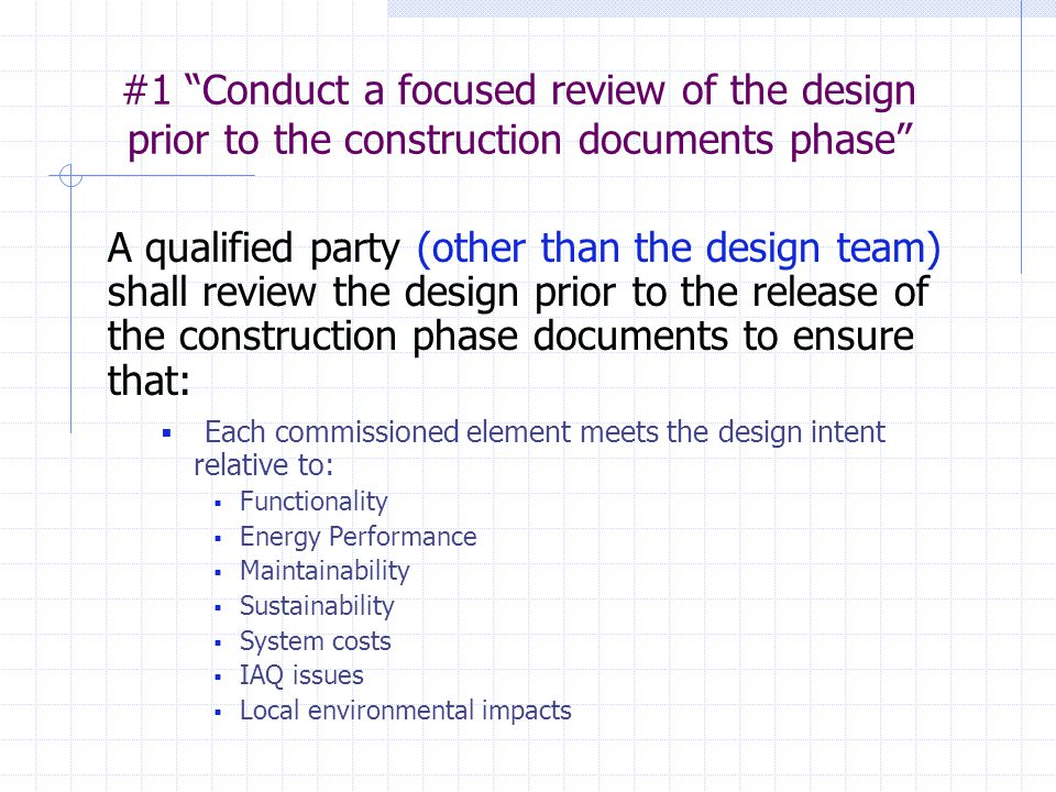 """#1 """"Conduct a focused review of the design prior to the construction documents phase"""" A qualified party (other than the design team) shall review the"""