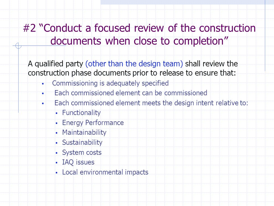 """#2 """"Conduct a focused review of the construction documents when close to completion"""" A qualified party (other than the design team) shall review the c"""