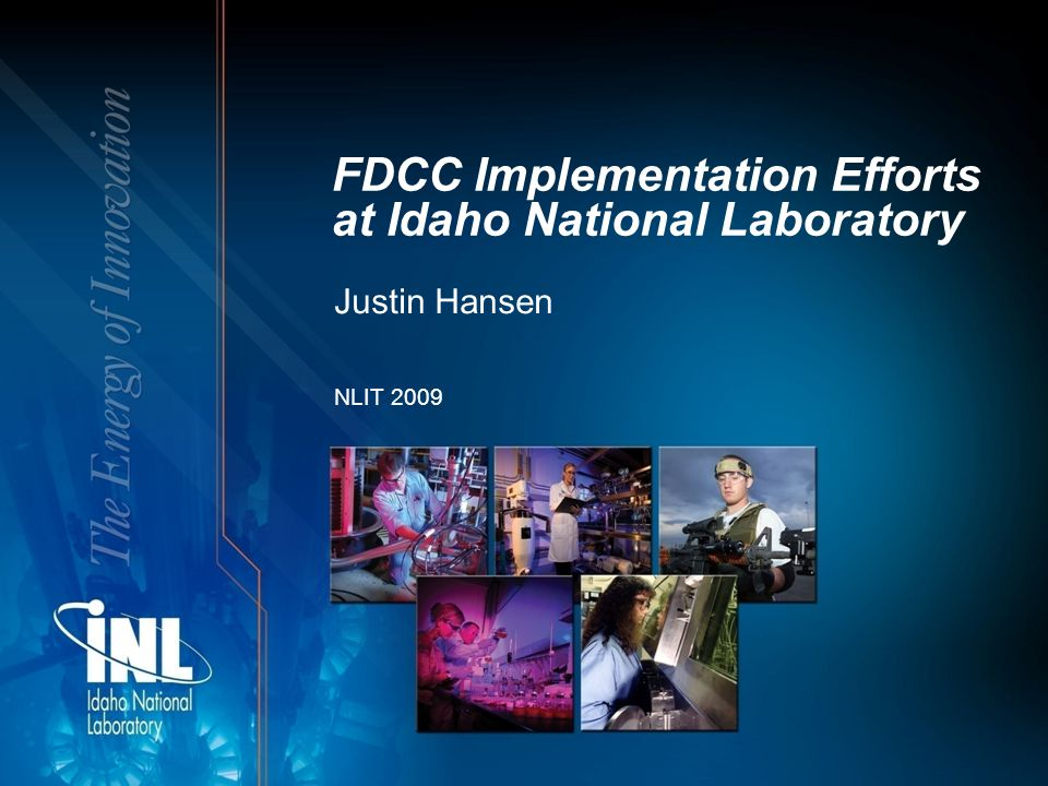 Ongoing Work Continue to evaluate / test / implement Gap settings Incorporation of SCAP scanning tools into existing vulnerability scans Refine and enhance process for exceptions and variances Revisit previous exceptions and develop appropriate single variance policies Reduce / Eliminate the number of exempted systems Extend the FDCC strategy to Non-Windows systems and Servers