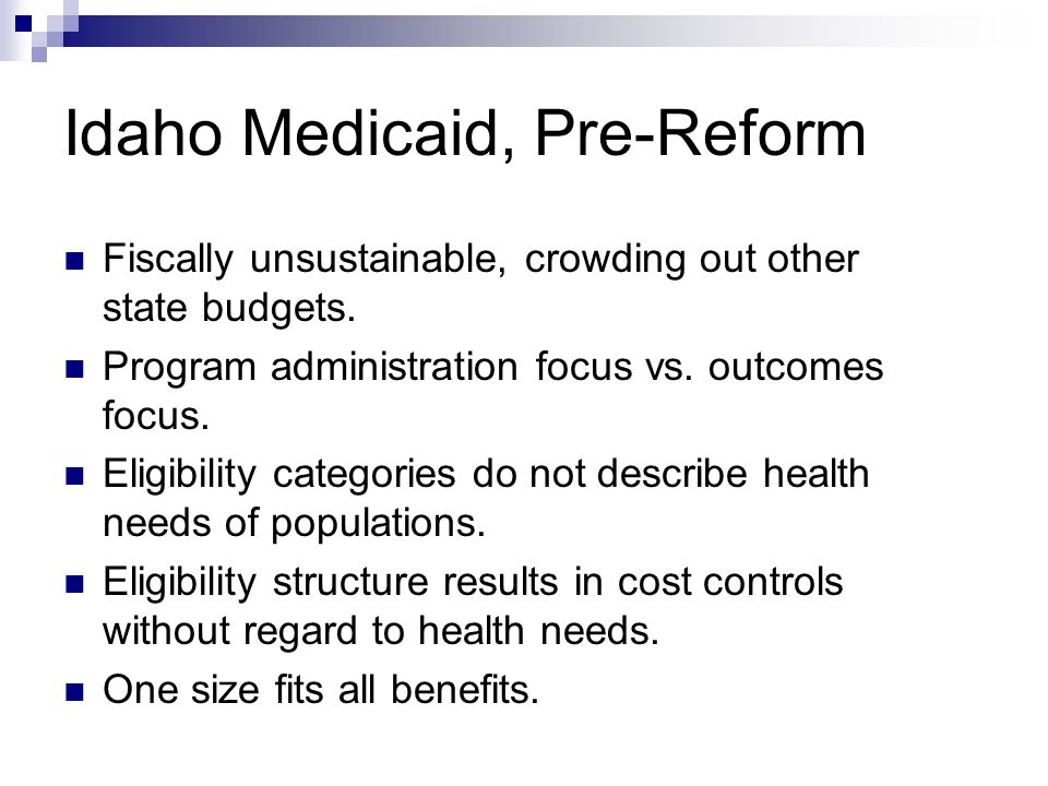 Idaho Medicaid, Pre-Reform Fiscally unsustainable, crowding out other state budgets.