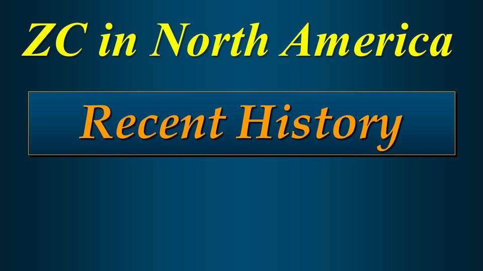 Recent History ZC in North America