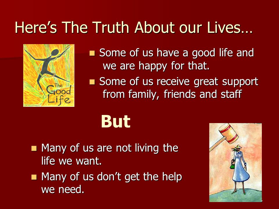 7 Here's The Truth About our Lives… Get out on their own to have fun.