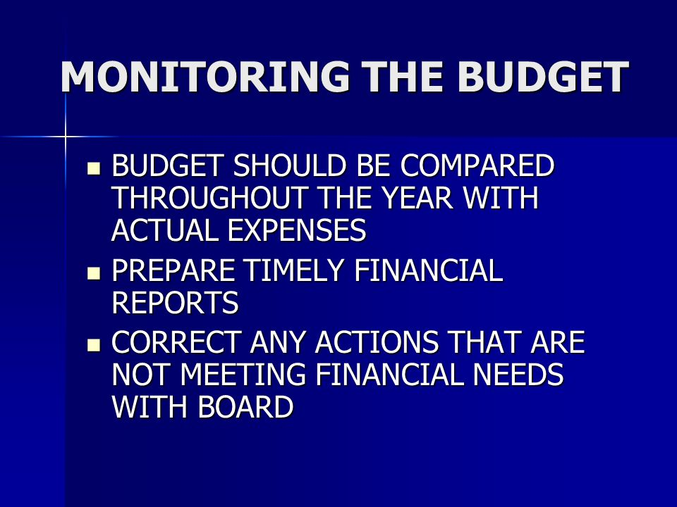 MONITORING THE BUDGET BUDGET SHOULD BE COMPARED THROUGHOUT THE YEAR WITH ACTUAL EXPENSES BUDGET SHOULD BE COMPARED THROUGHOUT THE YEAR WITH ACTUAL EXP