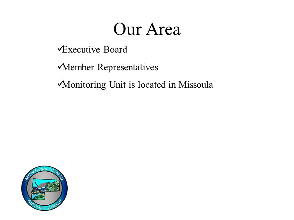Our Area Executive Board Member Representatives Monitoring Unit is located in Missoula