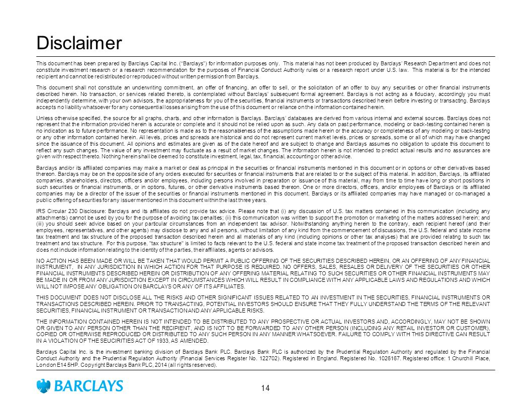 Disclaimer This document has been prepared by Barclays Capital Inc.