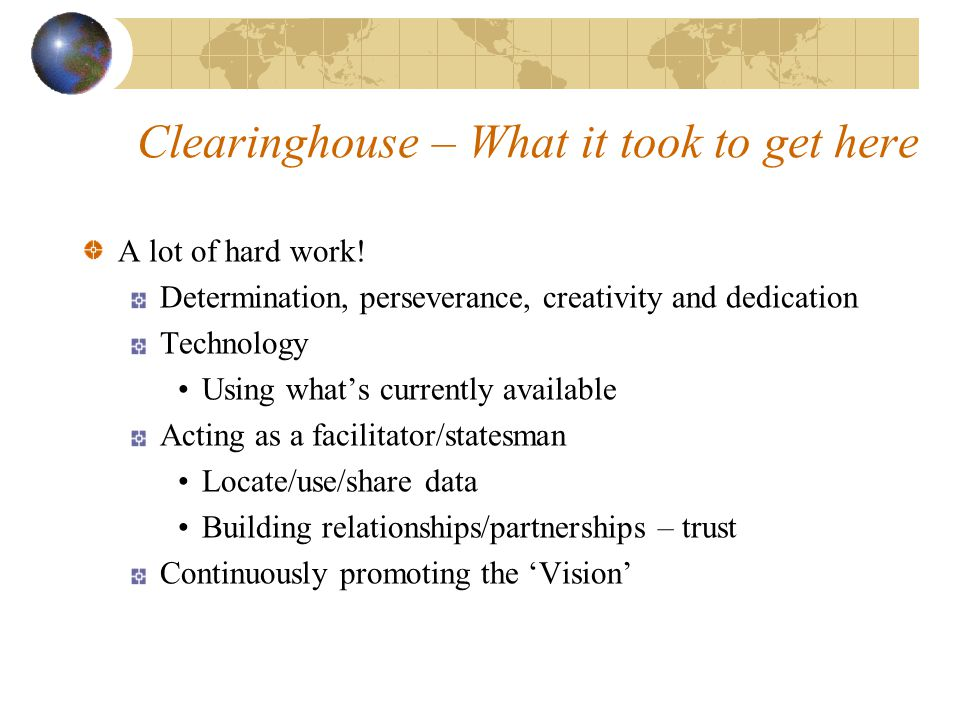 Clearinghouse – What it took to get here A lot of hard work.