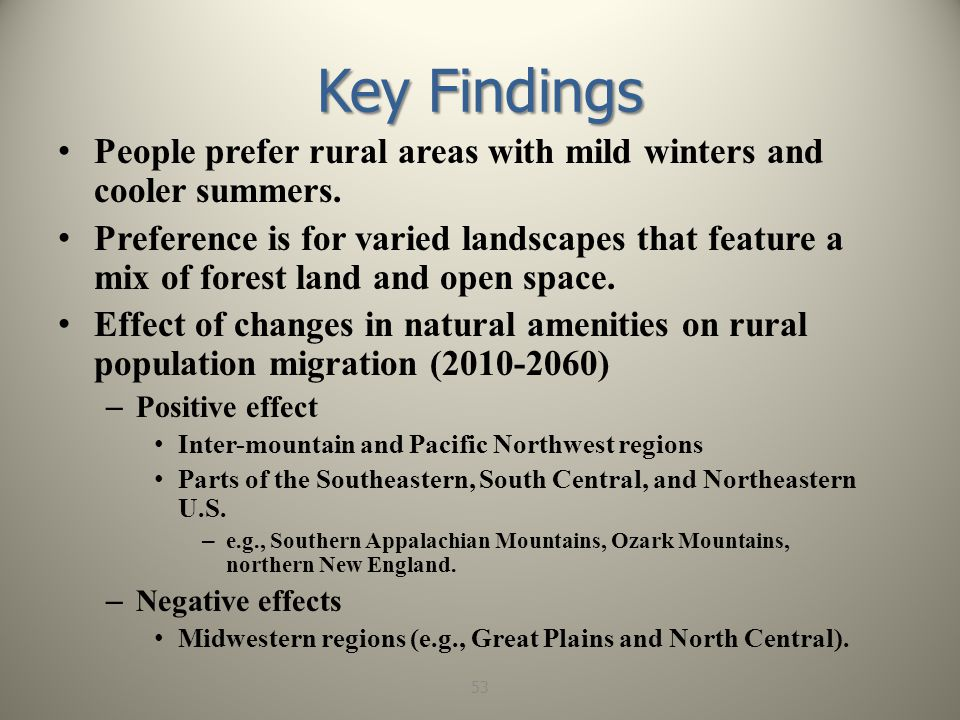 Key Findings People prefer rural areas with mild winters and cooler summers.