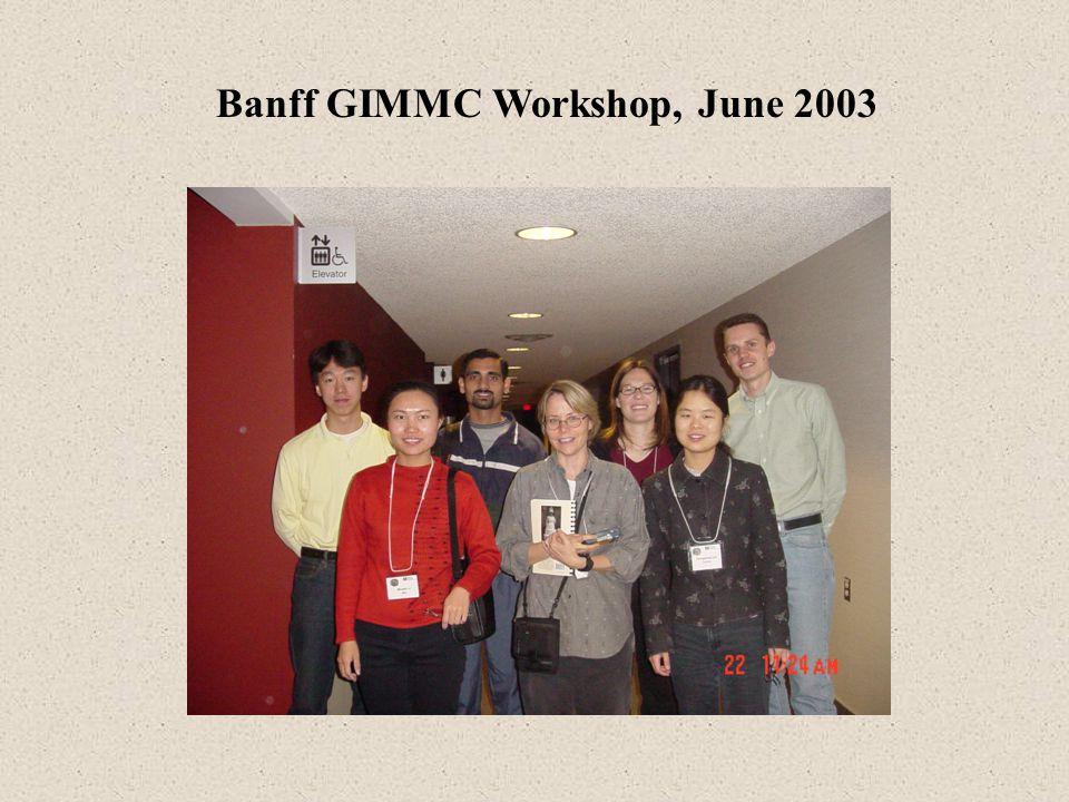 Banff GIMMC Workshop, June 2003