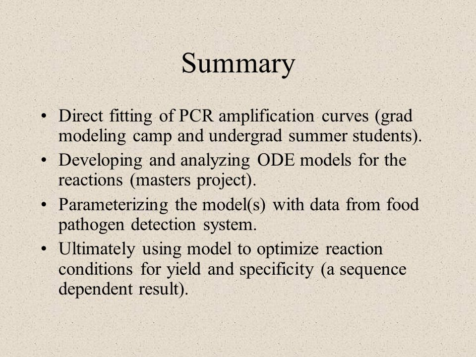 Summary Direct fitting of PCR amplification curves (grad modeling camp and undergrad summer students).