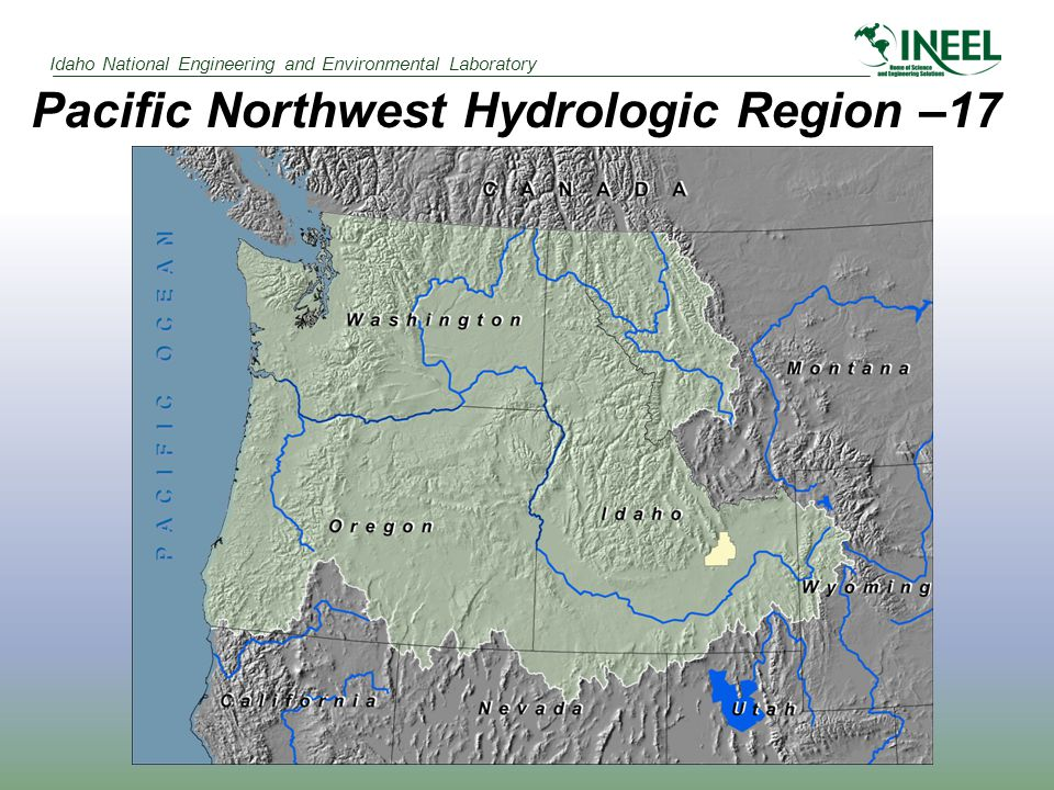 Idaho National Engineering and Environmental Laboratory Pacific Northwest Hydrologic Region –17