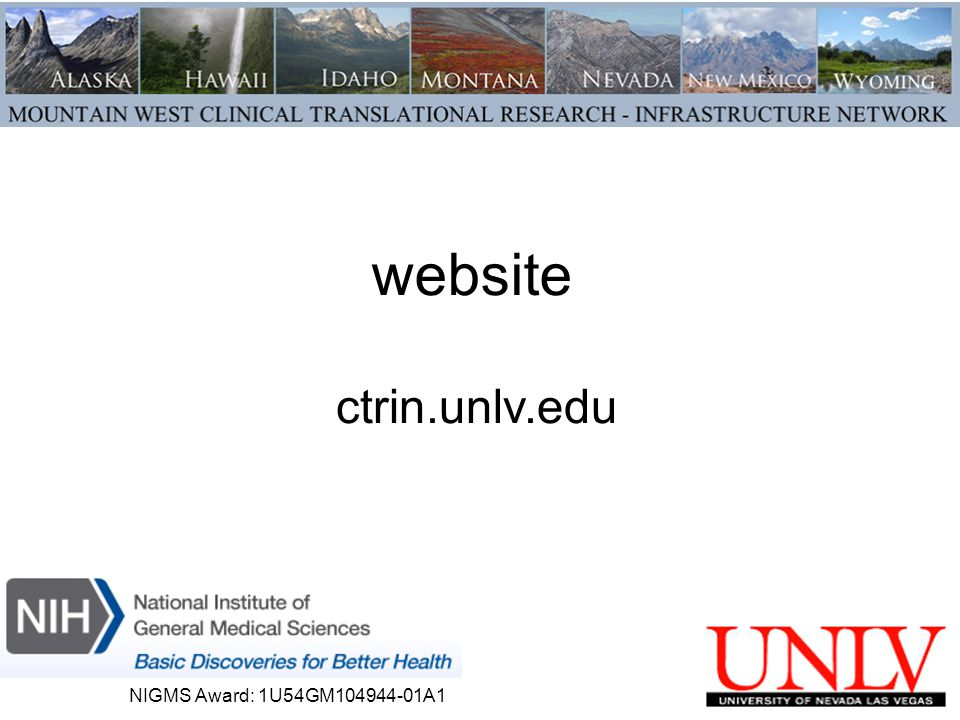 website ctrin.unlv.edu NIGMS Award: 1U54GM104944-01A1