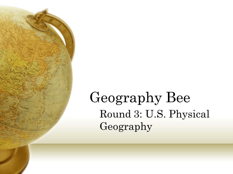 Geography Bee Round 3: U.S. Physical Geography