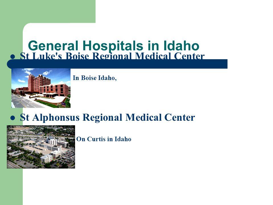 General Hospitals in Idaho St Luke's Boise Regional Medical Center In Boise Idaho, St Alphonsus Regional Medical Center On Curtis in Idaho