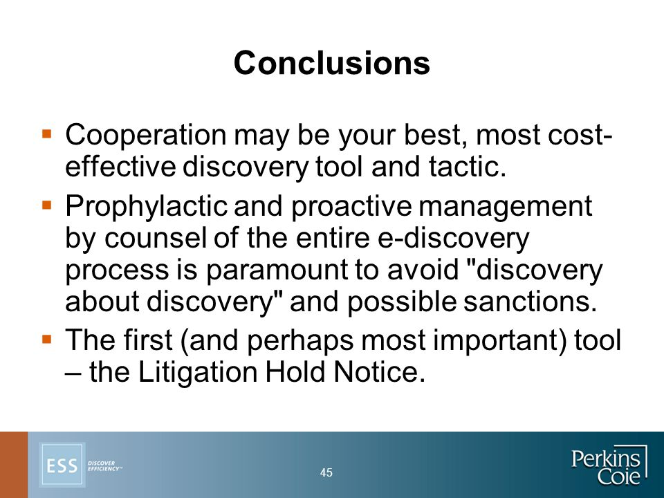45 Conclusions  Cooperation may be your best, most cost- effective discovery tool and tactic.