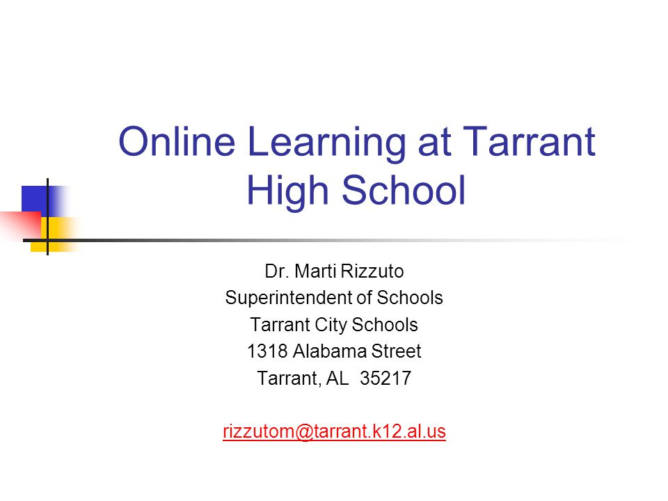 Online Learning at Tarrant High School Dr.