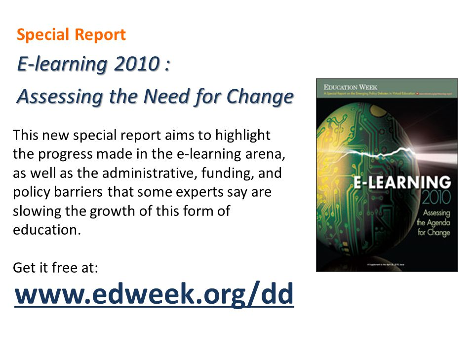 This new special report aims to highlight the progress made in the e-learning arena, as well as the administrative, funding, and policy barriers that some experts say are slowing the growth of this form of education.