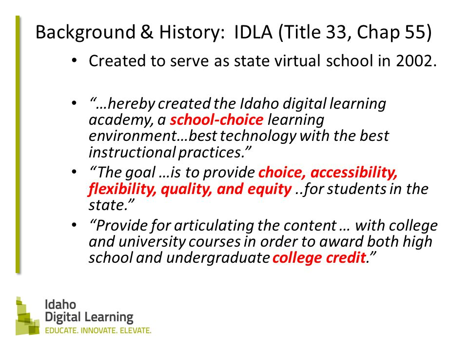 Created to serve as state virtual school in 2002.