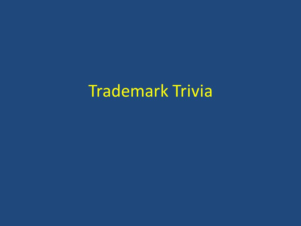Trademark Trivia