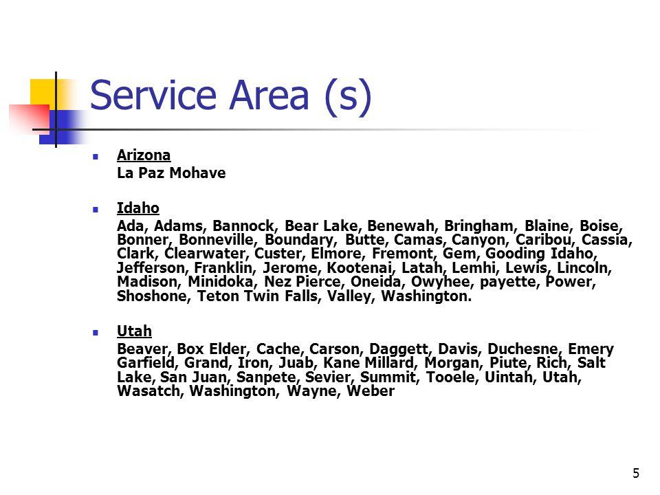 5 Service Area (s) Arizona La Paz Mohave Idaho Ada, Adams, Bannock, Bear Lake, Benewah, Bringham, Blaine, Boise, Bonner, Bonneville, Boundary, Butte,